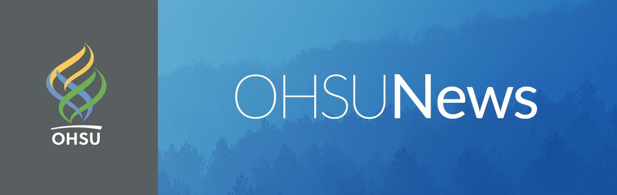 OHSU News